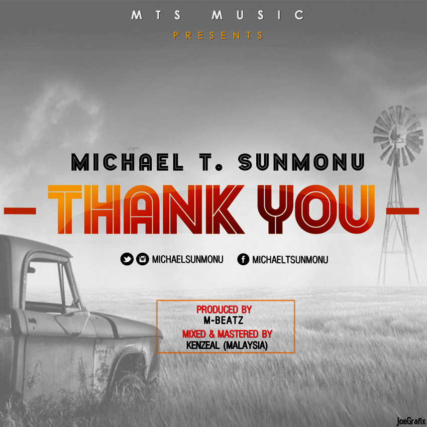 """Music: Michael T. Sunmonu Releases Two New Singles """"Thank You & Worship Medley"""""""
