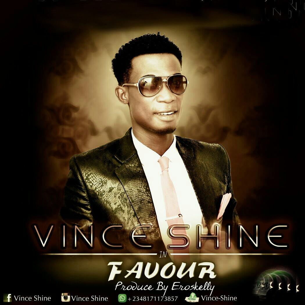 DOWNLOAD Music: Vince Shine – Favour