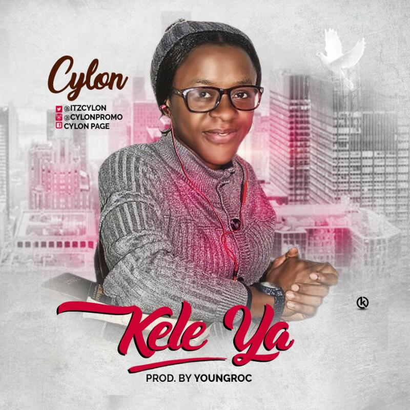 DOWNLOAD Music: Cylon – Kele Ya (Prod. By Yungroc)