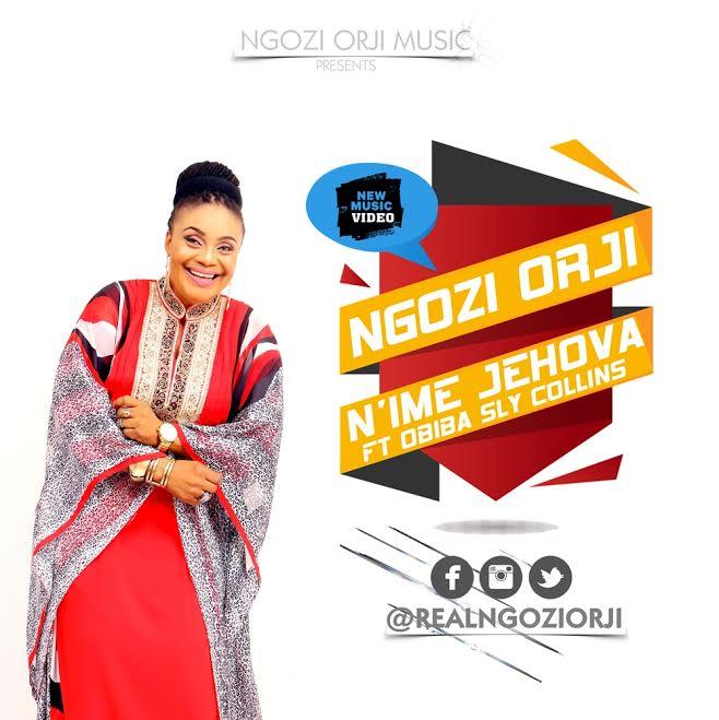 MUSIC Video: Ngozi Orji – N'ime Jehovah (ft. Obiba Sly Collins)