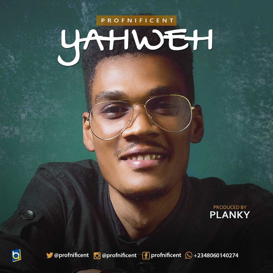 DOWNLOAD Music: Profnificent – Yahweh