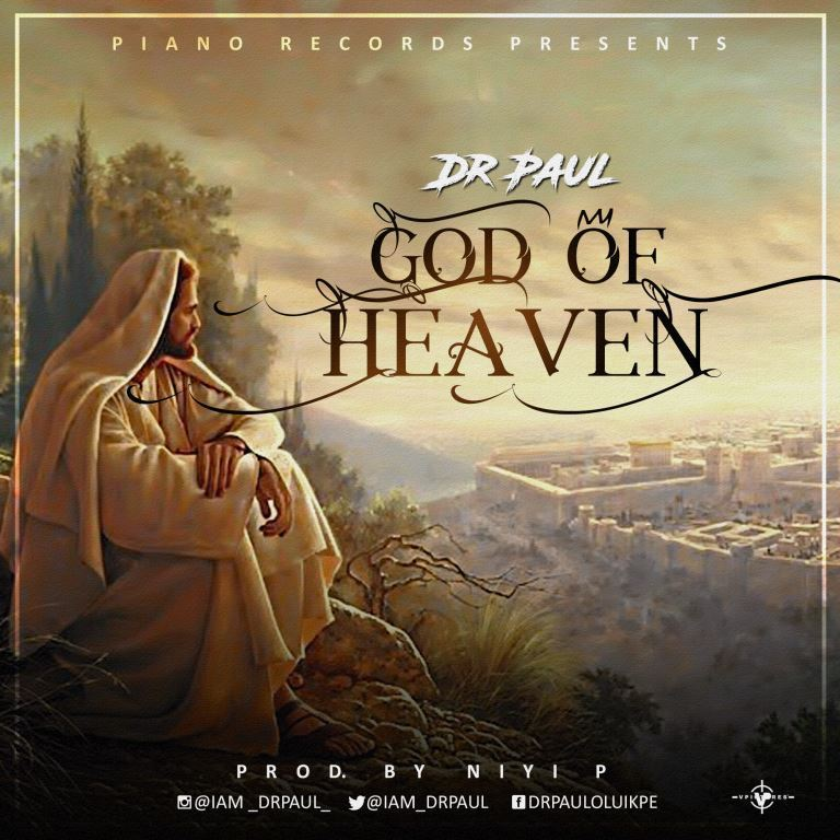 DOWNLOAD Music: Dr. Paul – God Of Heaven