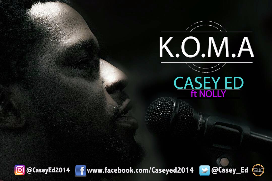 DOWNLOAD Music: Casey Ed – K.O.M.A (ft. Nolly)