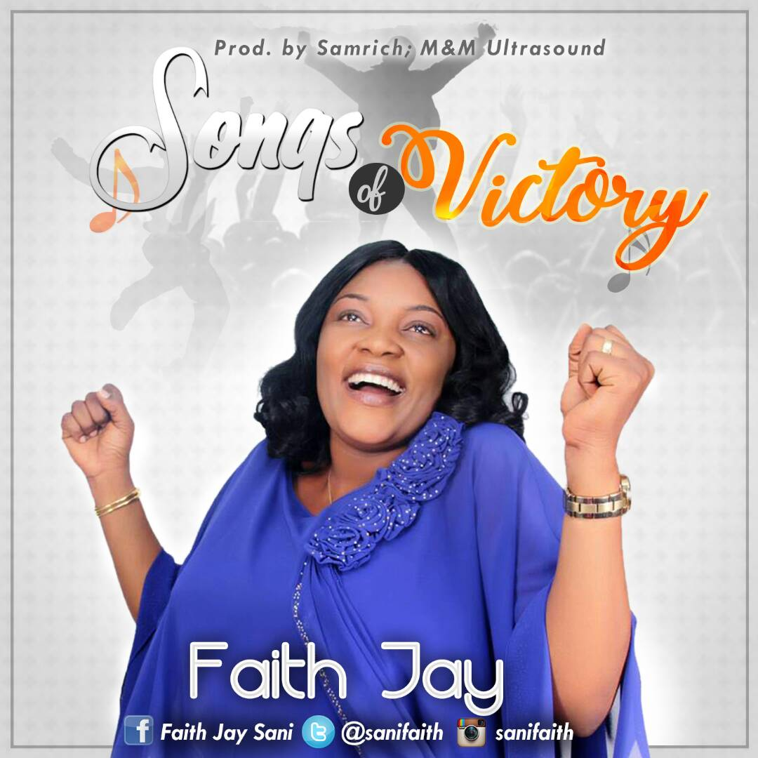 DOWNLOAD Music: Faith Jay - Songs Of Victory | Kingdomboiz