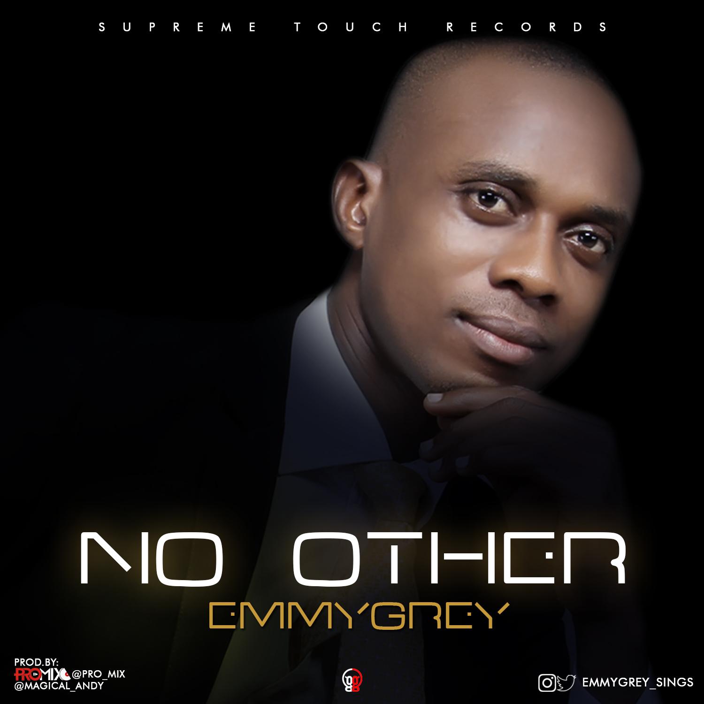 DOWNLOAD Music: Emmygrey – No Other