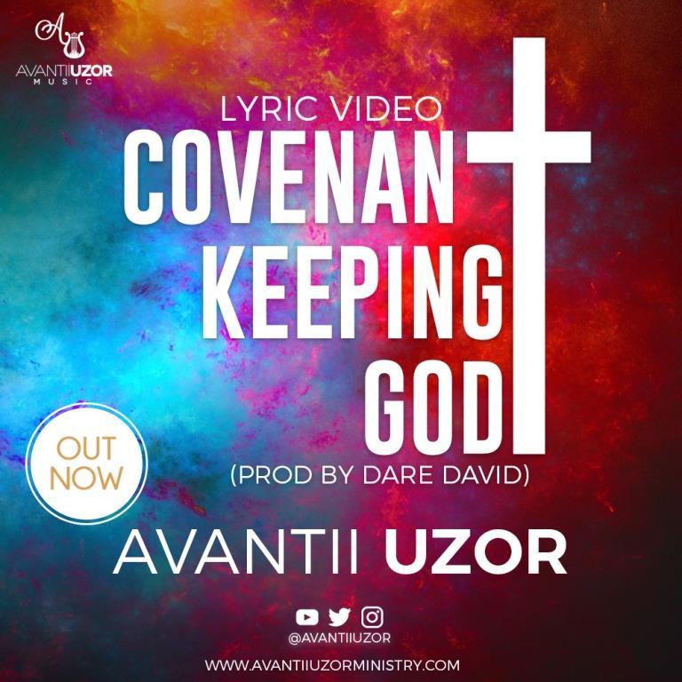 DOWNLOAD Music: Avantii Uzor – Covenant Keeping God
