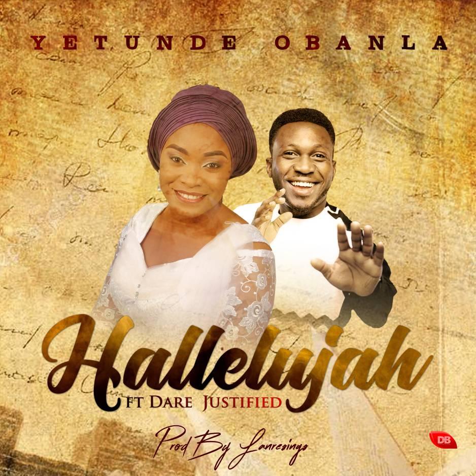 DOWNLOAD Music: Yetunde Obanla – Halleluyah (ft. Dare Justified)
