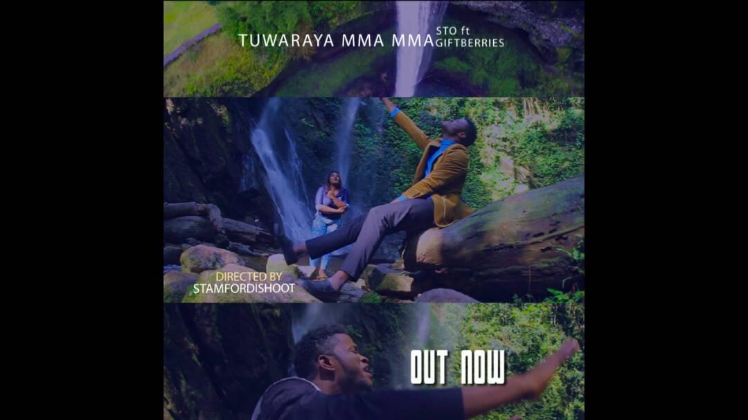 MUSIC Video: STO –Tuwaraya mma mma (ft.Giftberries)