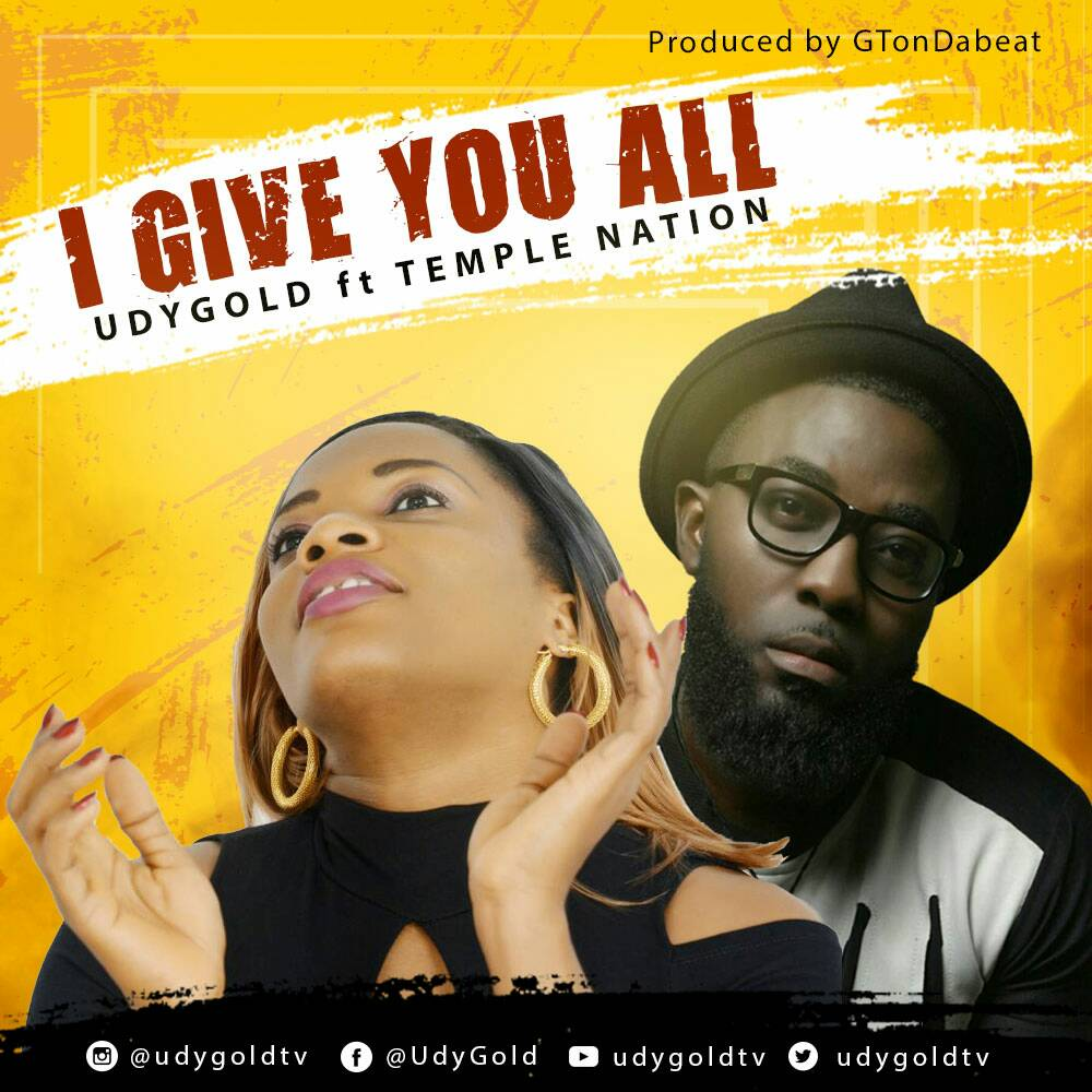 DOWNLOAD Music: UdyGold – I Give You All (ft. Temple Nation)