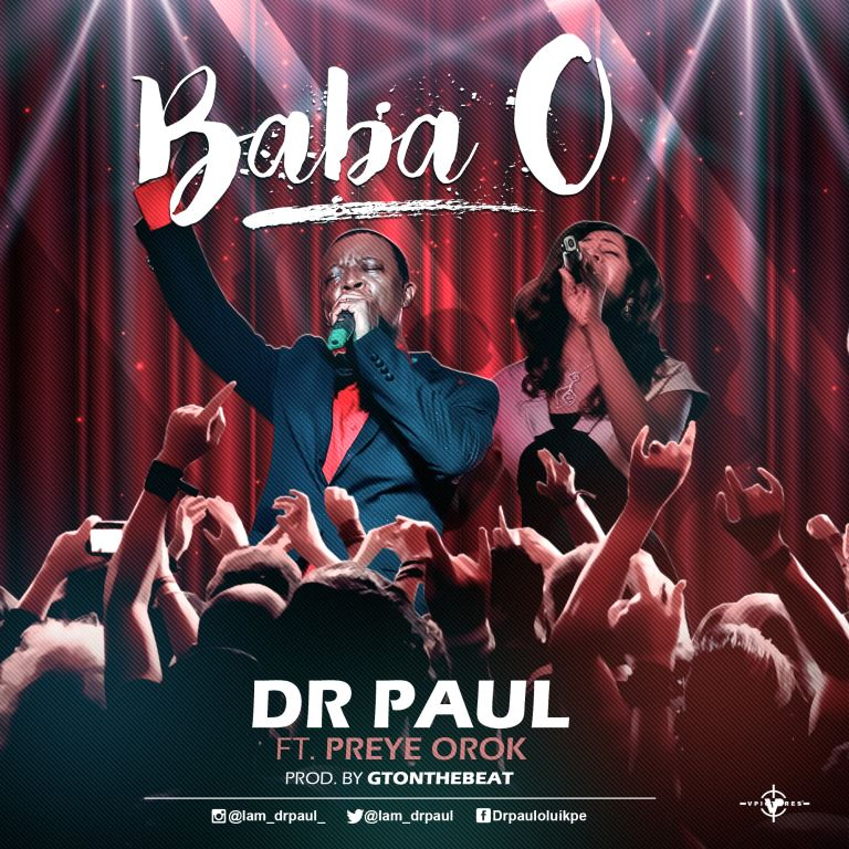 DOWNLOAD Music: Dr. Paul – Baba O (ft. Preye Orok)