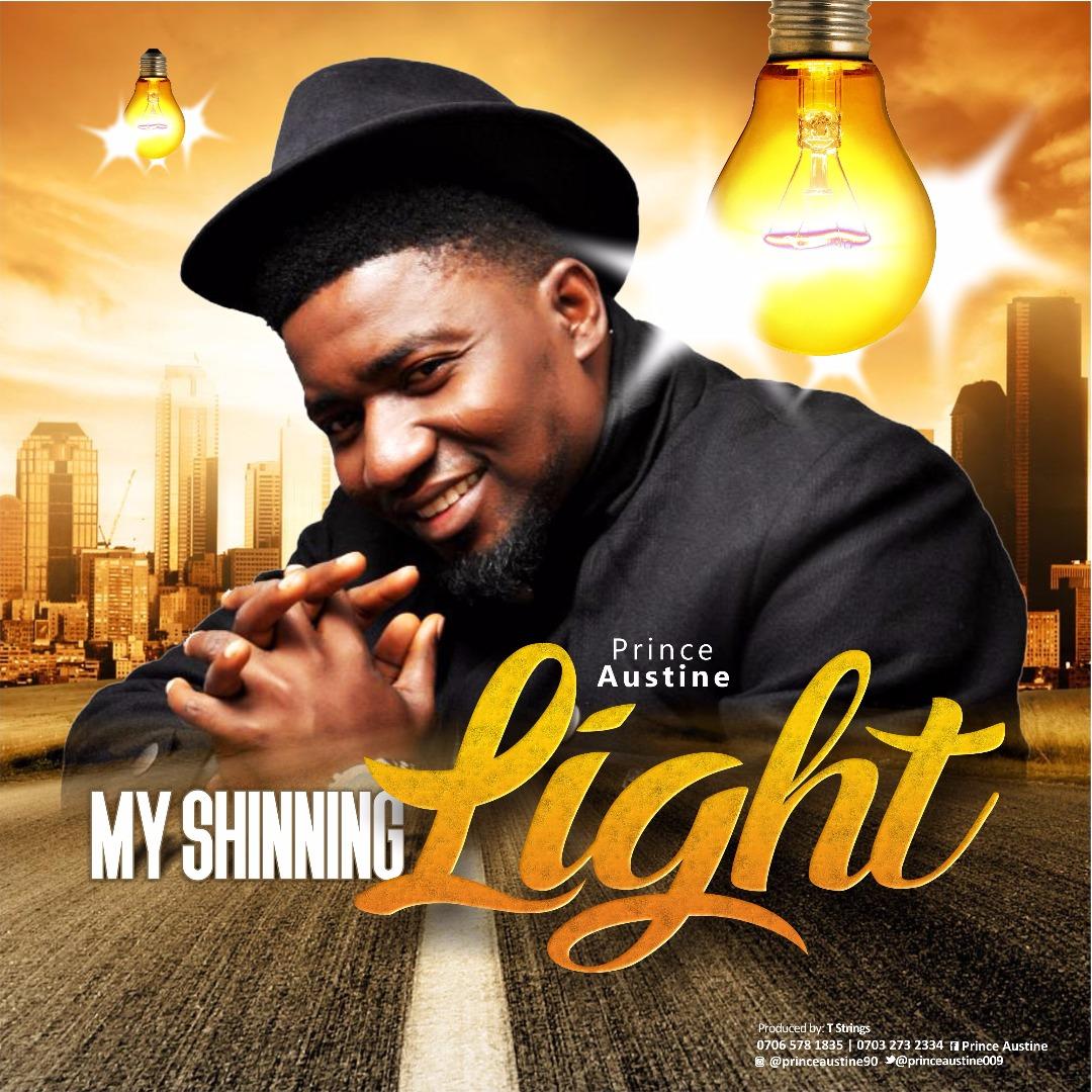 DOWNLOAD Music: Prince Austine – My Shinning Light