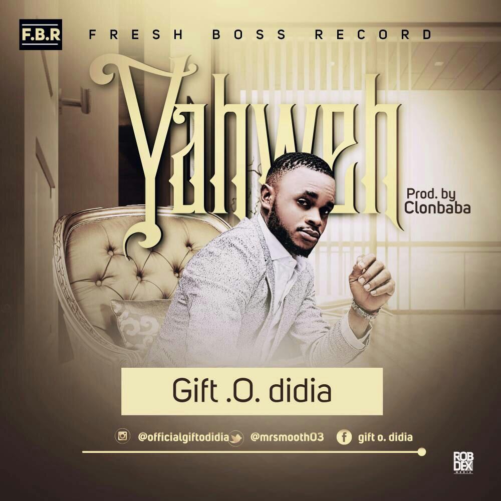 DOWNLOAD Music: Gift O. Didia – Yahweh