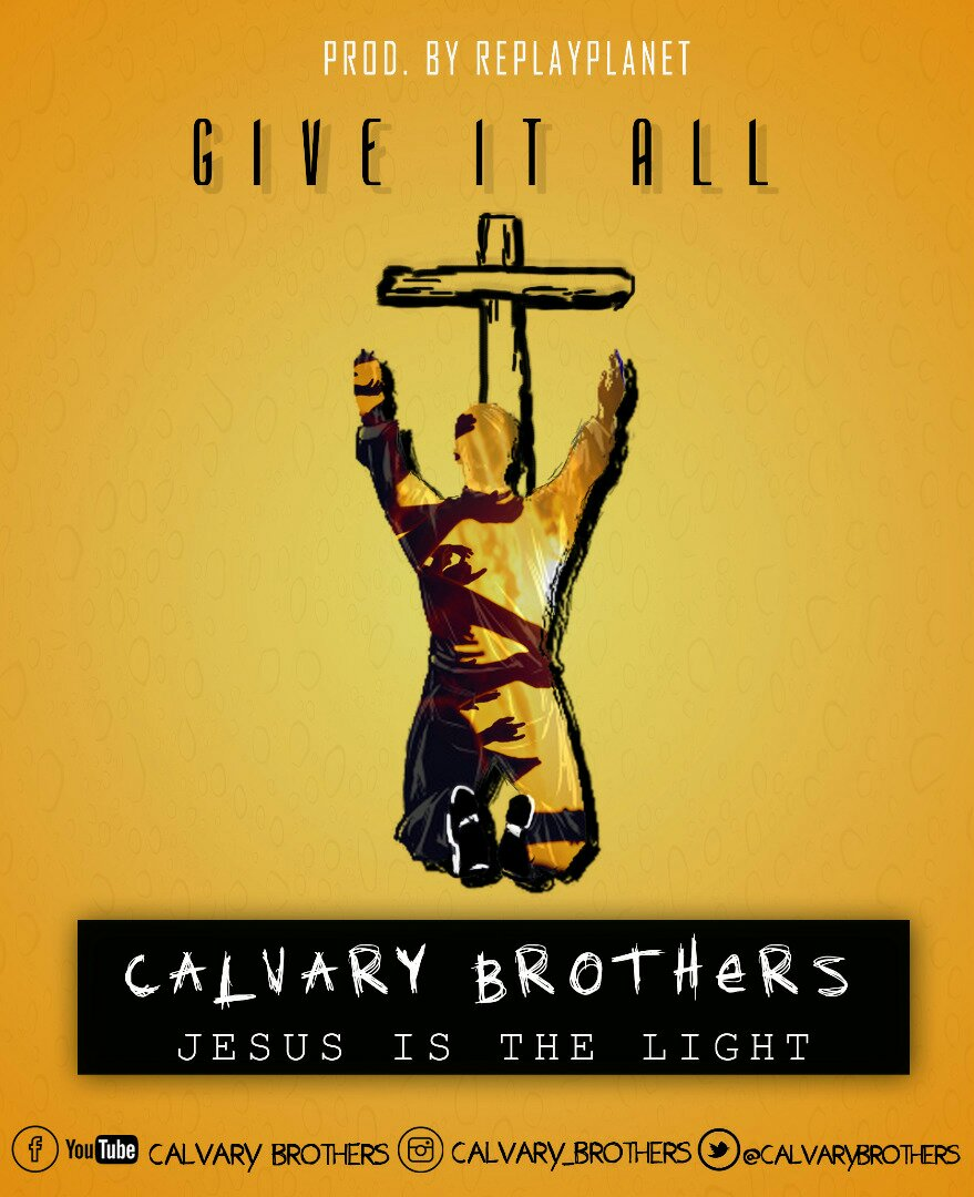 DOWNLOAD Music: Calvary Brothers –Give It All