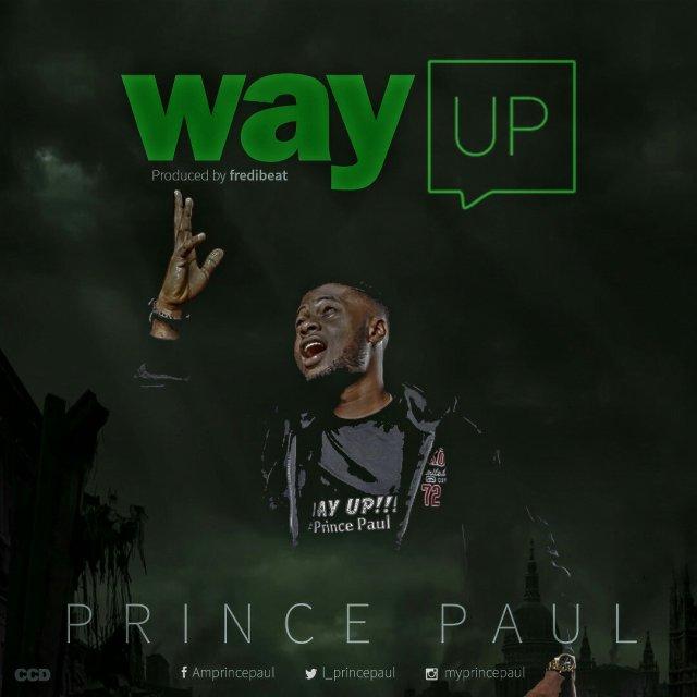 DOWNLOAD Music: Prince Paul - Way Up   Kingdomboiz