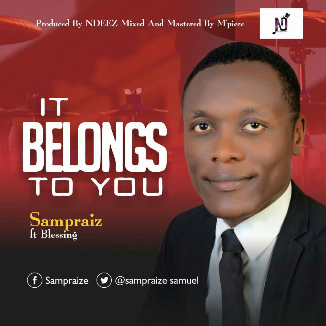 DOWNLOAD Music: Sampraiz – It Belongs To You (ft. Blessing)