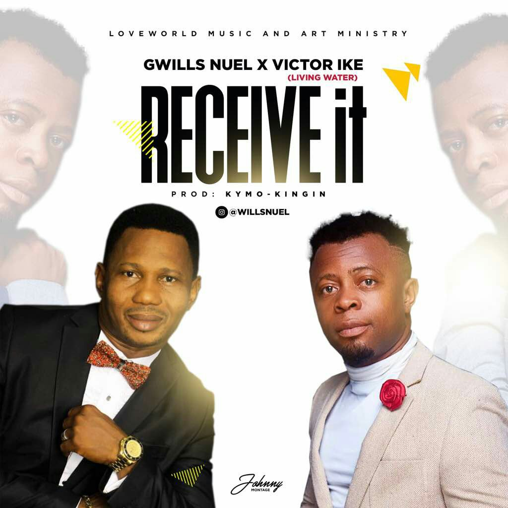 DOWNLOAD Music: Gwills Nuel – Receive It (ft. Victor Ike)