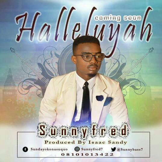 DOWNLOAD Music: Sunny Fred – Hallelujah