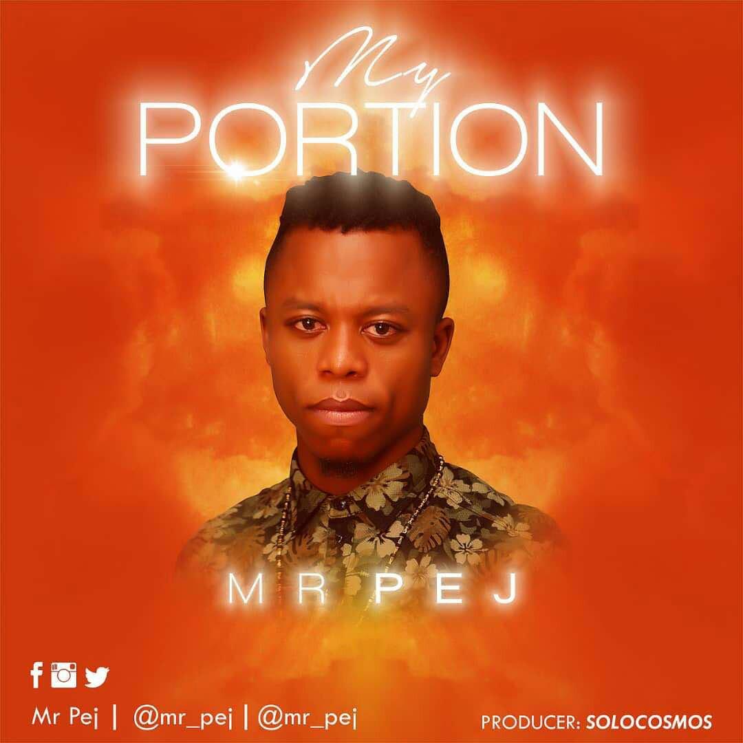 DOWNLOAD Music: Mr Pej – My Portion