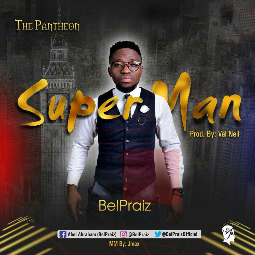 DOWNLOAD Music: Belpraiz – Superman (Prod. By Val Neil)