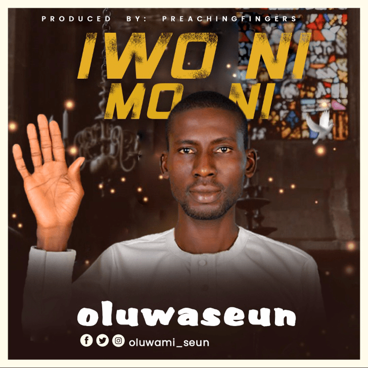 DOWNLOAD Music: Oluwaseun - Iwo Ni Moni