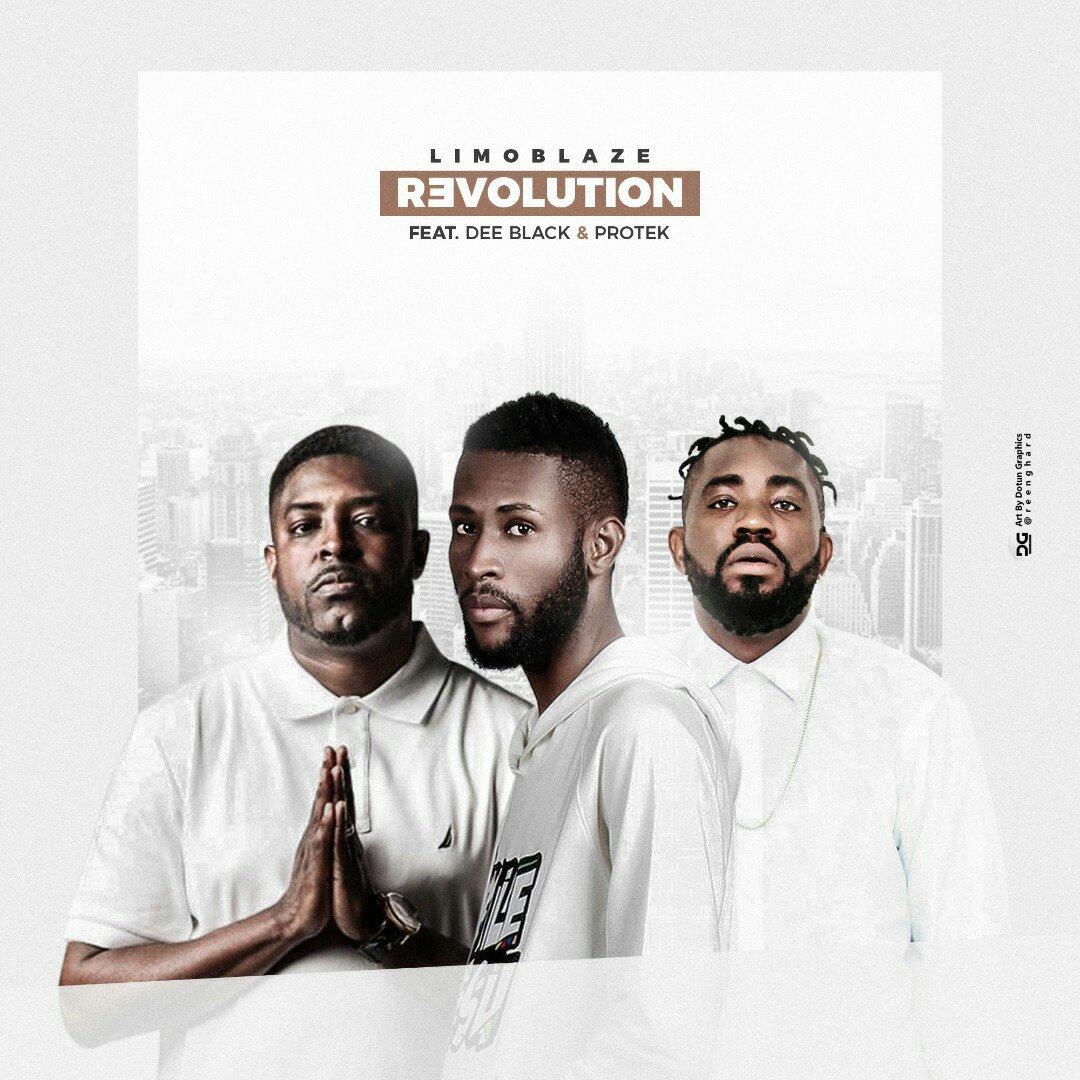 DOWNLOAD Music: Limoblaze – Revolution (ft. Dee Black & Protek)