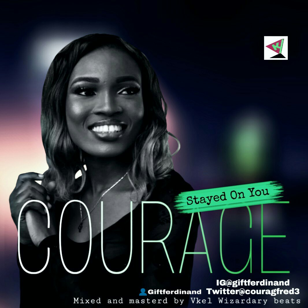 DOWNLOAD Music: Courage – Stayed On You