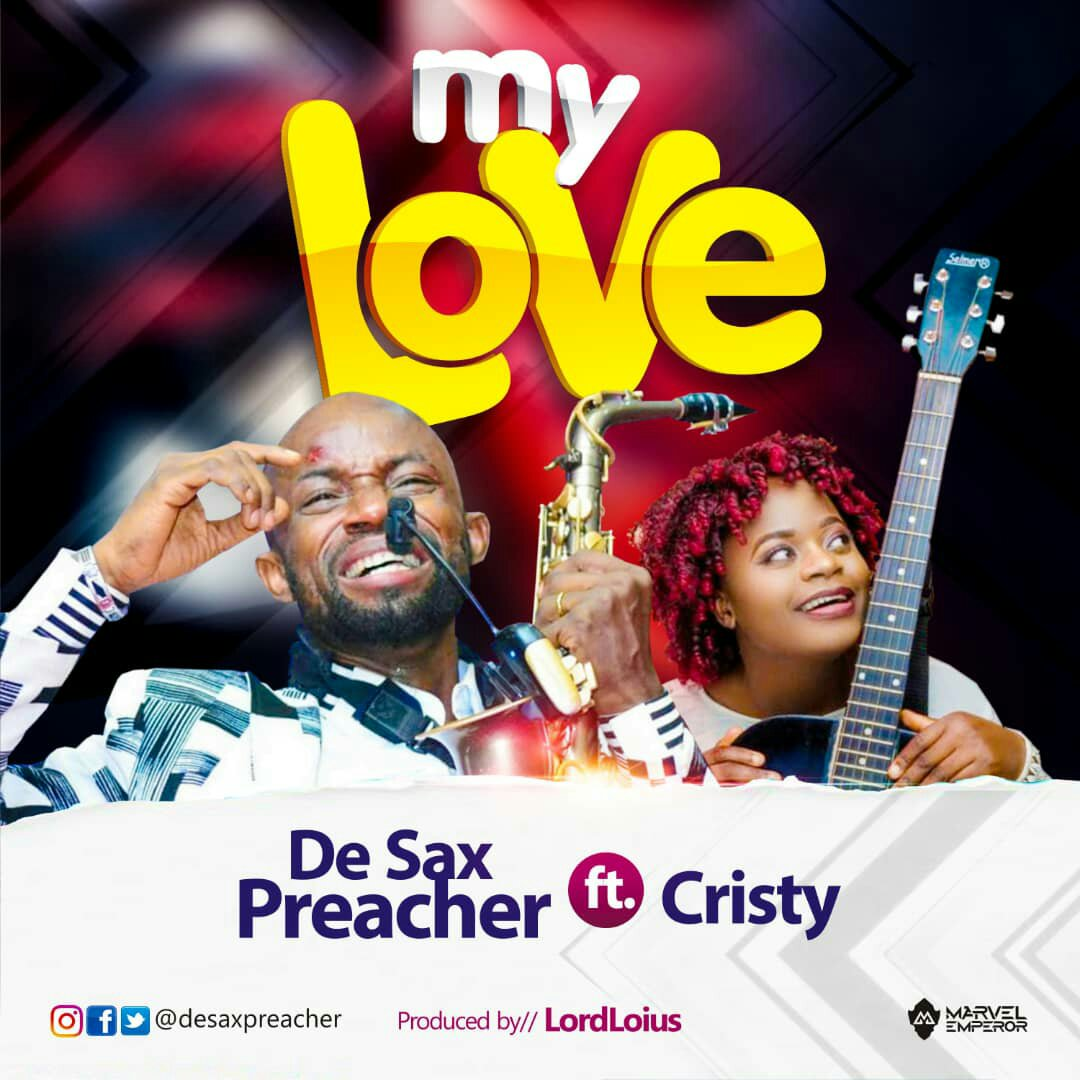 MUSIC Video + Audio: De Sax Preacher - My Love (ft. Cristy)