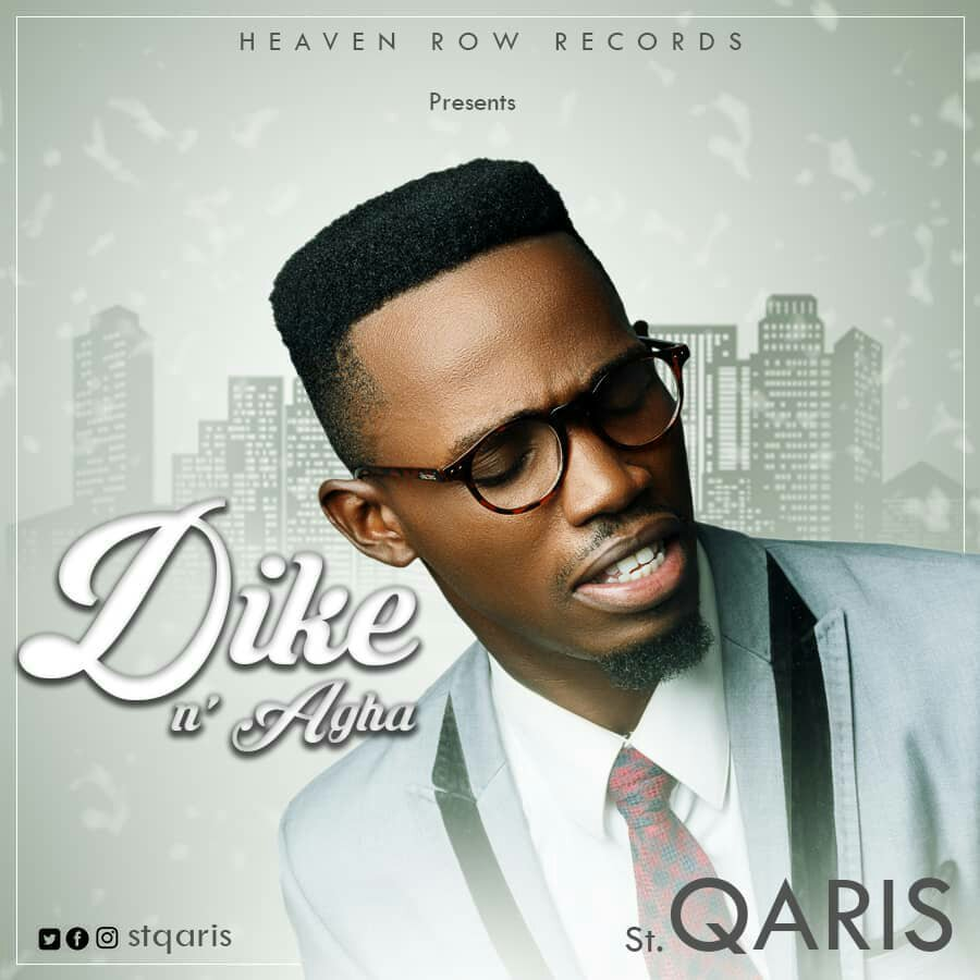 DOWNLOAD Music: St. Qaris - Dike n'Agha