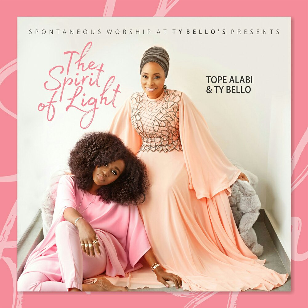 """""""The Spirit Of Light"""" Album By Tope Alabi And Ty Bello"""