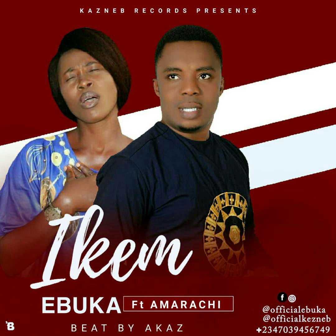 MUSIC Video + Audio: Ebuka - Ikem (ft. Amarachi)