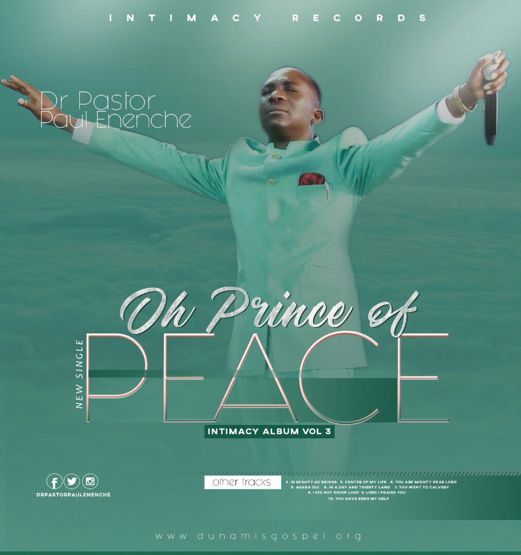 DOWNLOAD Music: Dr.Pastor Paul Enenche - Oh Prince Of Peace
