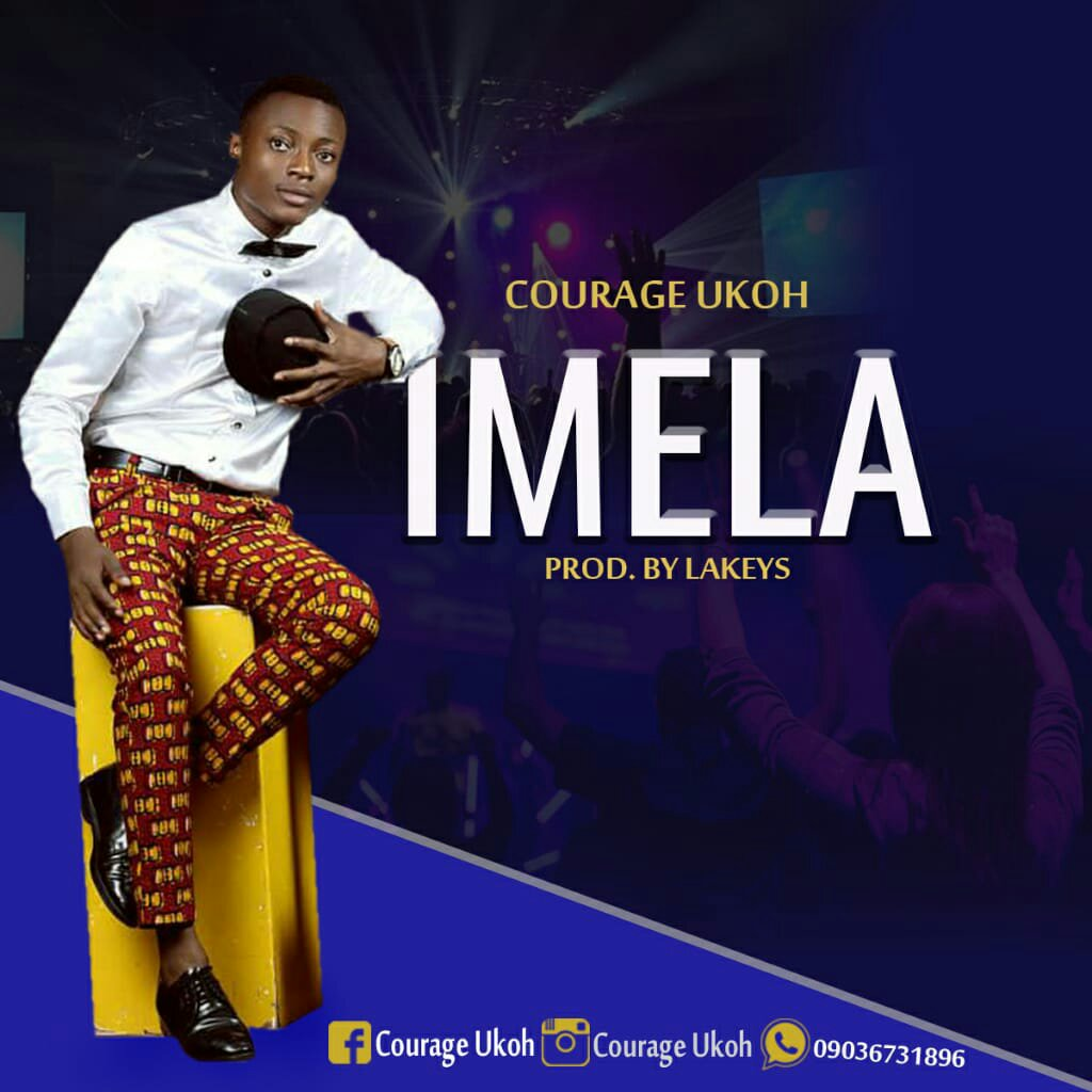DOWNLOAD Music: Courage Ukoh - Imela