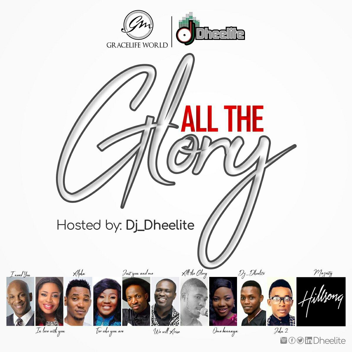 DOWNLOAD Mixtape: Dj Dheelite – All The Glory
