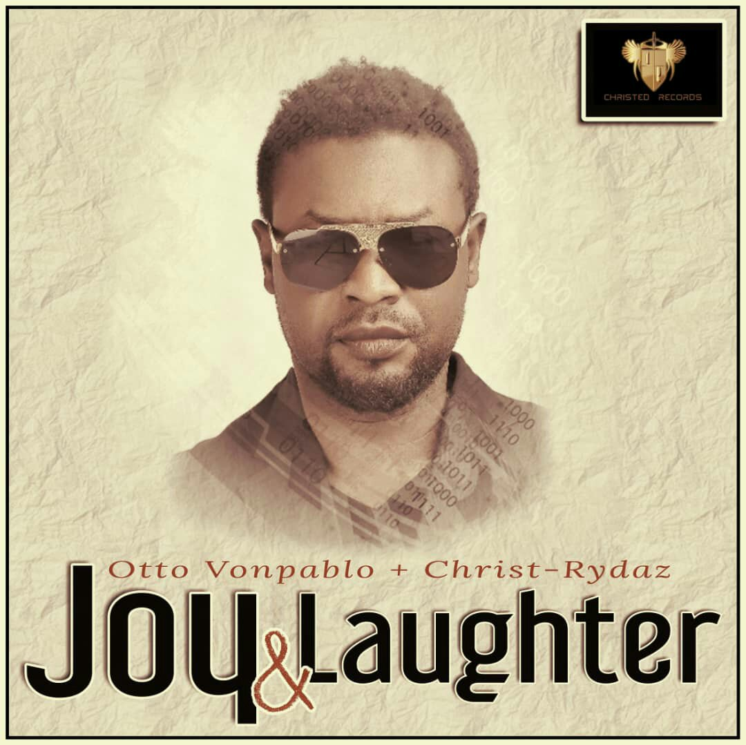 DOWNLOAD Music: Otto Vonpablo - Joy & Laughter (ft. Christ Rydaz)