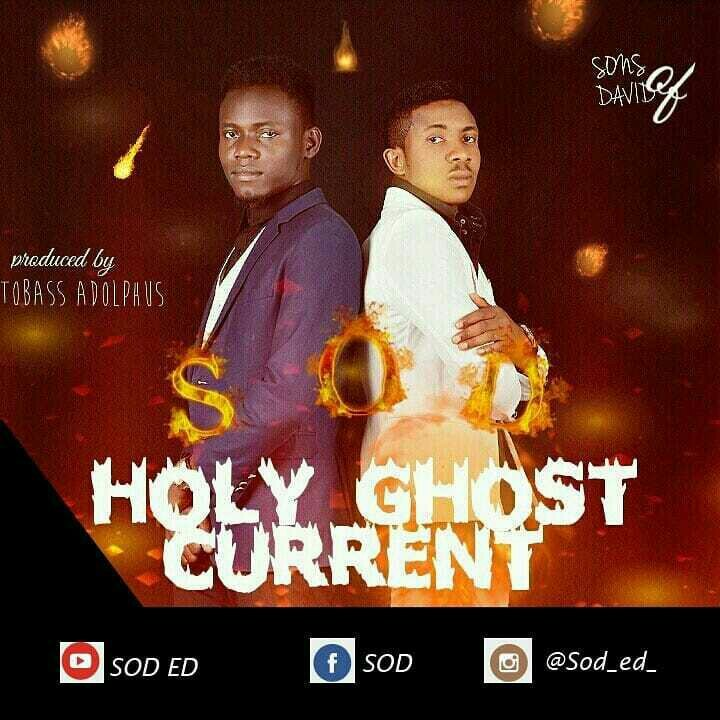 DOWNLOAD Music: Sons Of David (SOD) – Holy Ghost Current