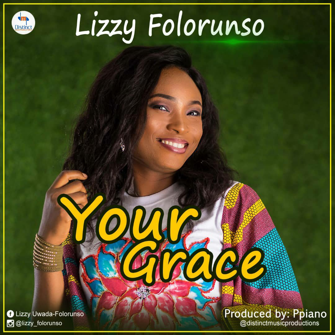 DOWNLOAD Music: Lizzy Folorunso – Your Grace (Prod. By Ppiano)