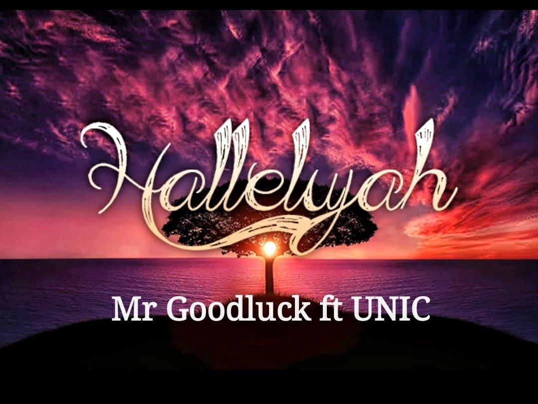 DOWNLOAD Music: Mr Goodluck – Hallelujah (ft. Unic)