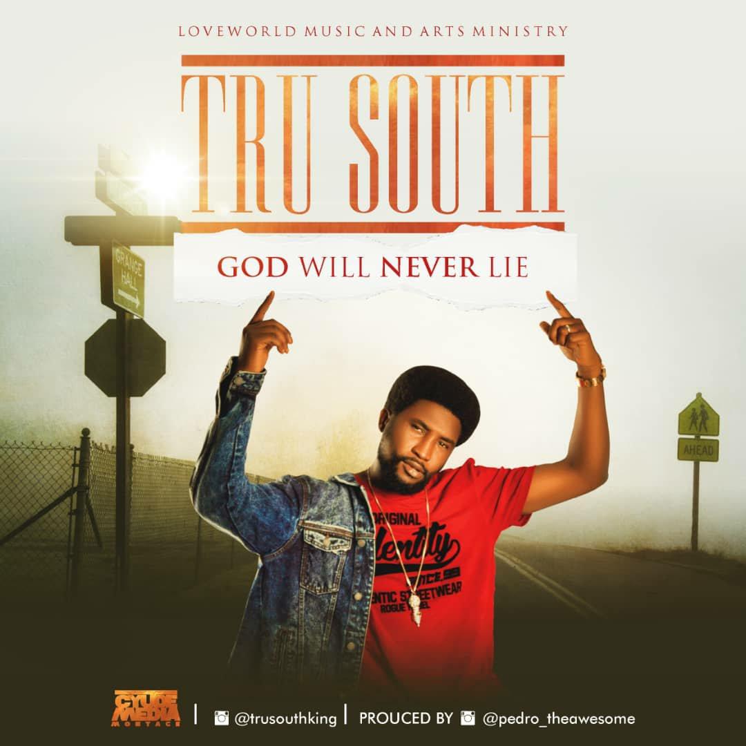 DOWNLOAD Music: Tru South – God Will Never Lie