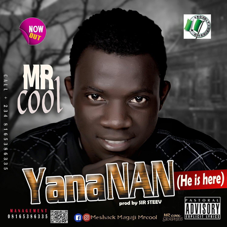 DOWNLOAD Music: Mr Cool – Yana Nan (He Is Here)