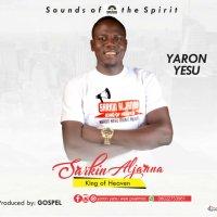DOWNLOAD Music: Yaron Yesu - Sarkin Aljanna