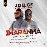 DOWNLOAD Music: Joelce - Imaranma (You Are Good)