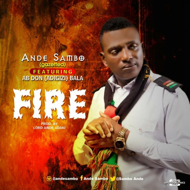 DOWNLOAD Music: Ande Sambo – Fire (Ft. AB Don) 2