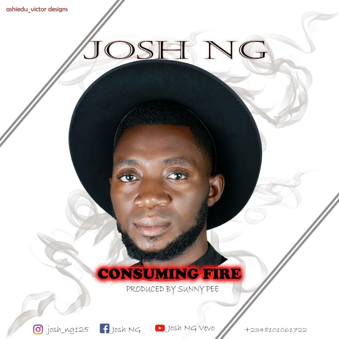 DOWNLOAD Music: Josh NG – Consuming Fire (Prod. By Sunny Pee)
