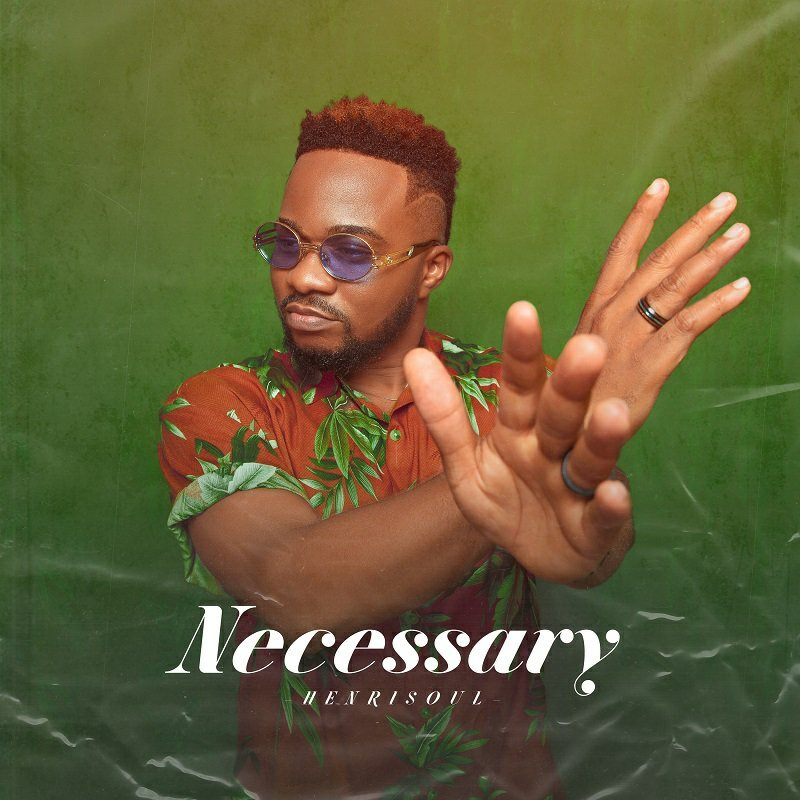 DOWNLOAD Music: Henrisoul – Necessary