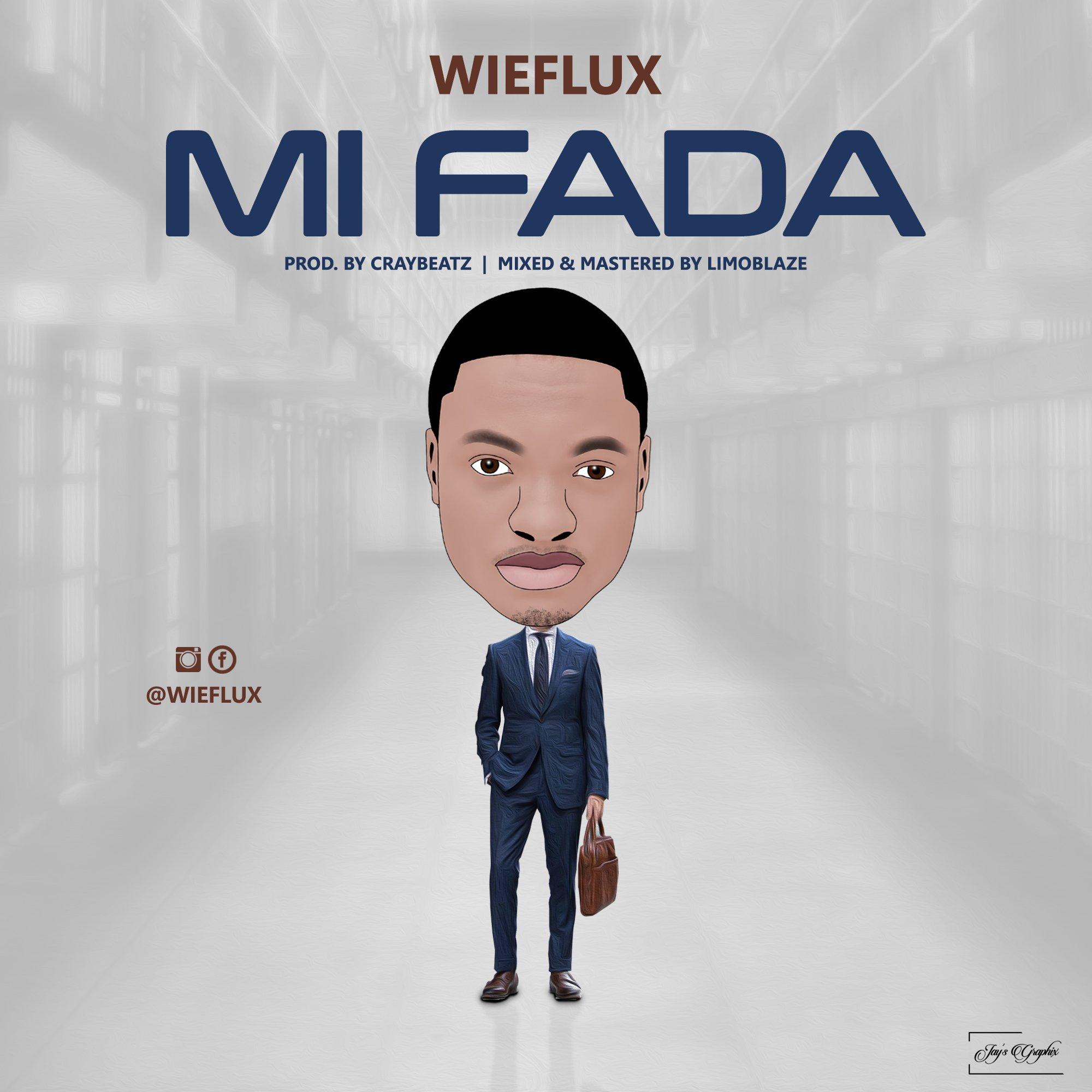 DOWNLOAD Music: Wieflux – Mi Fada