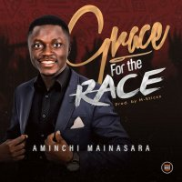 DOWNLOAD Music: Aminchi Mainasara- Grace For The Race