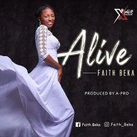 DOWNLOAD Music: Faith Beka - Alive