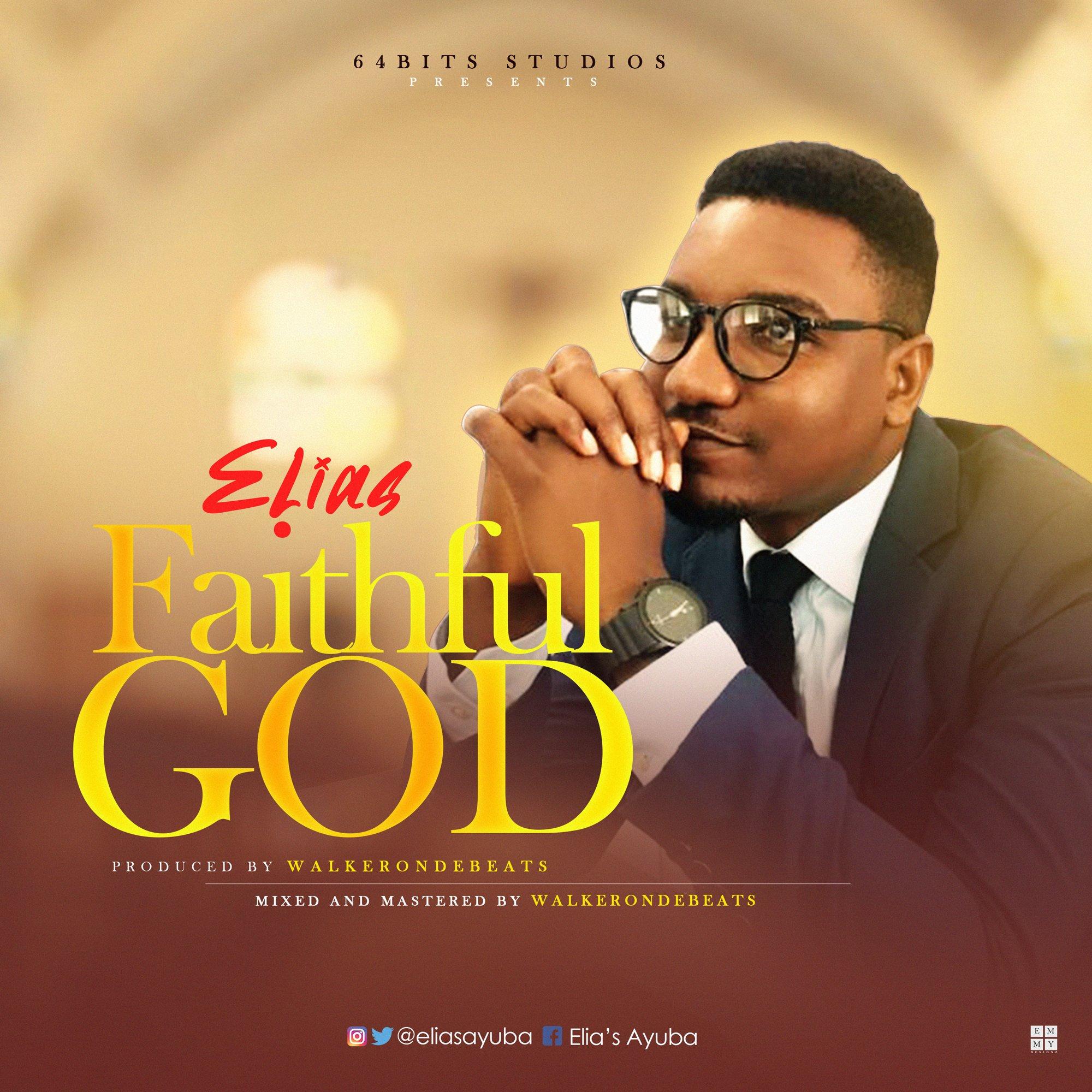 DOWNLOAD Music: Elias – Faithful God
