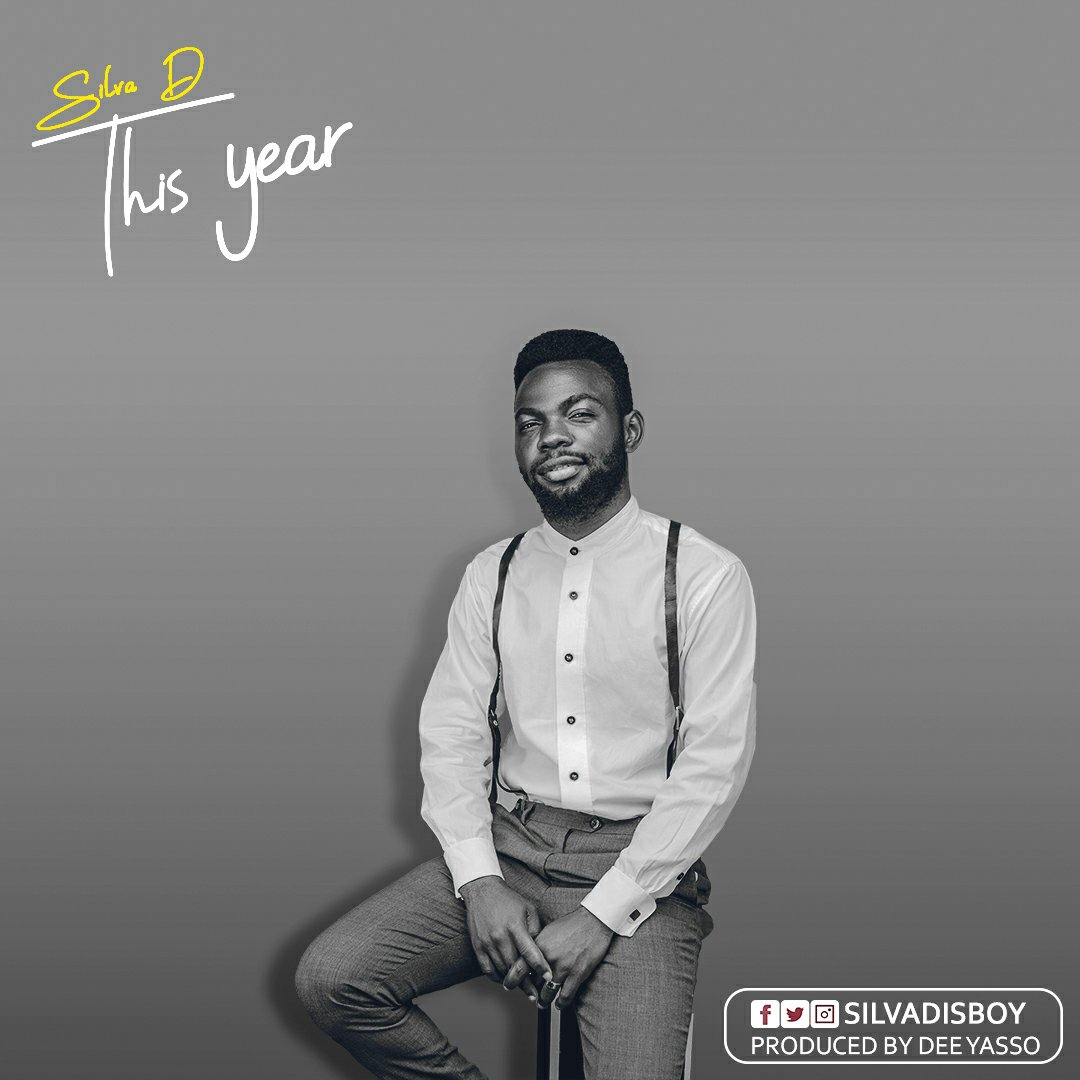 DOWNLOAD Music: Silva D – This year (Prod. Dee Yasso)