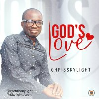 DOWNLOAD Music: Chrisskylight - God's Love